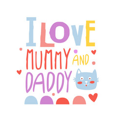 I love mummy and daddy cute cartoon colorful vector