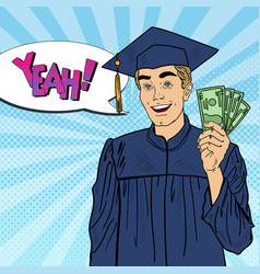 Pop art smiling graduated student with money vector