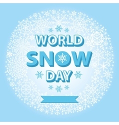 World snow day templateSnowflakes circle wreath vector