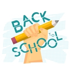 Back to school concept Hand holding big pencil vector image