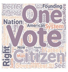 Every citizen gets a vote text background vector