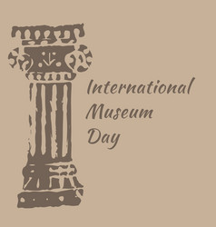 International museum day ancient roman column vector