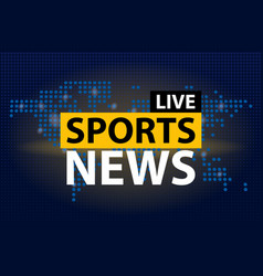 live sports news headline in blue dotted world vector image