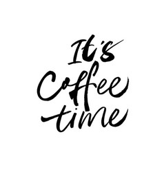 it is coffee time modern brush calligraphy vector image