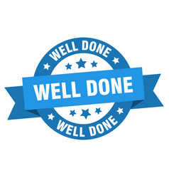 well done ribbon well done round blue sign well vector image