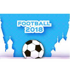 football 2018 in paper cut style origami world vector image