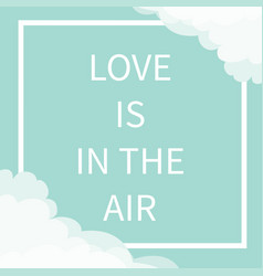 Love is in air lettering text square line vector