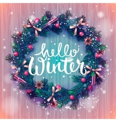 Hello winter background Christmas wreath vector image