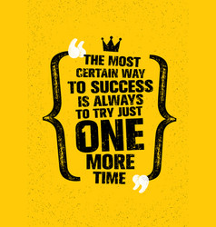 the most certain way to success is always to try vector image