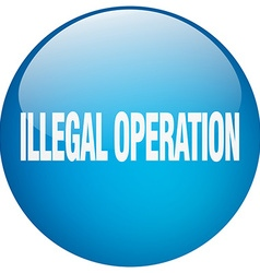 Illegal operation blue round gel isolated push vector