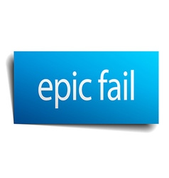 Epic fail blue paper sign on white background vector