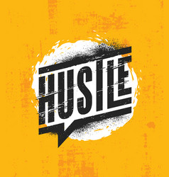 Hustle inspiring motivation quote poster template vector