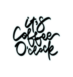 its coffee oclock hand drawn vector image