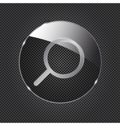 Glass Search button icon on metal background vector image vector image
