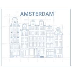 Amsterdam townhouses blueprint vector