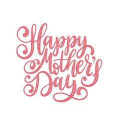 calligraphic inscription happy mothers day vector image