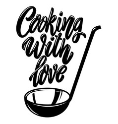 cooking with love lettering phrase on white vector image