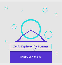 lets explore the beauty of hands of victory vector image