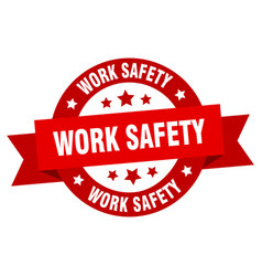 work safety ribbon work safety round red sign vector image