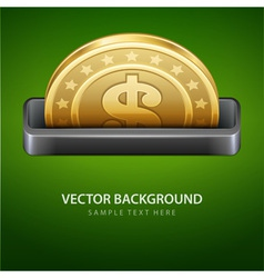 Dollars money coin from cash machine vector image