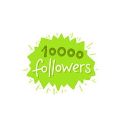 With hand-lettering phrase - 10000 followers vector