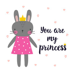 you are my princess cute little bunny with crown vector image vector image