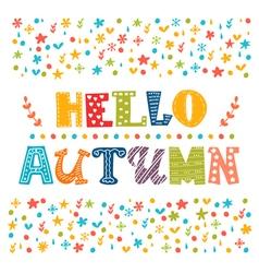 Hello Autumn card Autumn landscape background vector image