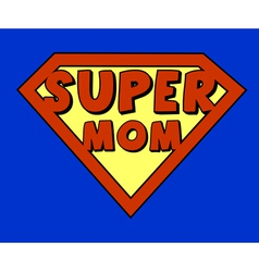 Funny super mom shield vector image vector image
