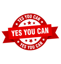 yes you can ribbon yes you can round red sign yes vector image