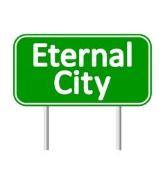 Eternal City road sign vector