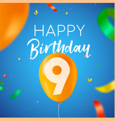 happy birthday 9 nine year balloon party card vector image