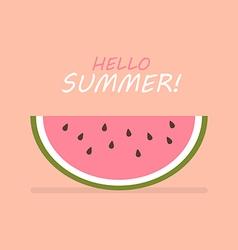 Hello summer of slice of watermelon vector