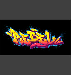 Rebel font in old school graffiti style vector