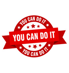 you can do it ribbon you can do it round red sign vector image