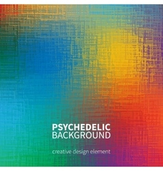 Colorful psychedelic textured background vector image vector image