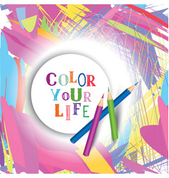 Color your life concept background inspirational vector