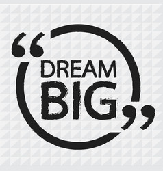 Dream big design vector