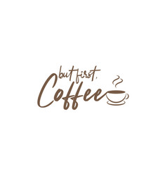 food quote lettering typography but first coffee vector image
