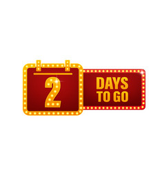 Two days to go retro light on white background vector
