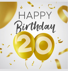 Happy birthday 20 twenty year gold balloon card vector