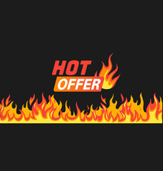 hot offer burning fire and flames frame vector image