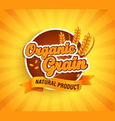 Organic grain label natural natural product vector