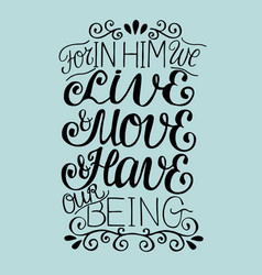 hand lettering for in him we live move have our vector image