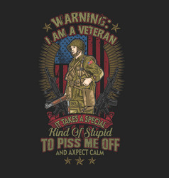 American warning iam a veteran army vector