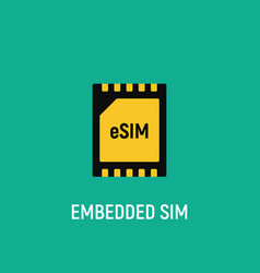 esim chip card concept icon embedded sim card vector image