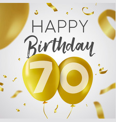 happy birthday 70 seventy year gold balloon card vector image