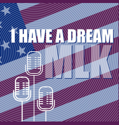 Martin luther king day poster i have a dream vector