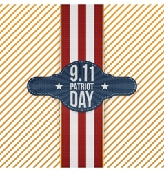Patriot Day 9-11 realistic patriotic Emblem vector