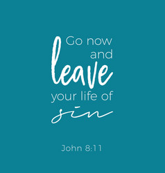 biblical phrase from john gospel leave your life vector image