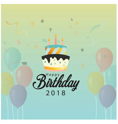 happy birthday 2018 balloon and cake background ve vector image